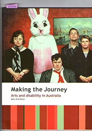 Making The Journey : Arts And Disaility In Australia