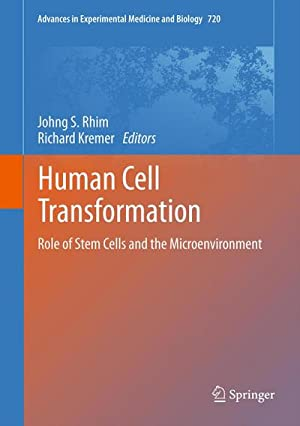 Human Cell Transformation : Role of Stem Cells and the Microenvironment: Johng S. Rhim