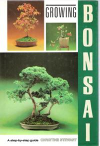 Growing Bonsai , a Step-By-step Guide