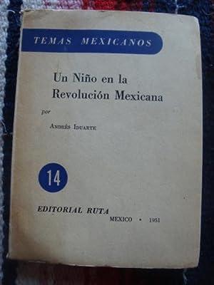Un niño en la Revolución Mexicana: IDUARTE, ANDRÉS