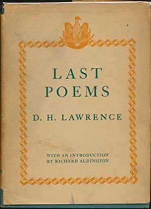 Last Poems.: LAWRENCE, D. H.