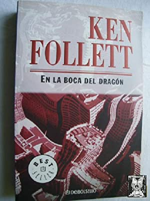 EN LA BOCA DEL DRAGÓN: FOLLET, Ken