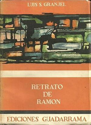 RETRATO DE RAMÓN. Vida y obra de: Granjel, Luis S.