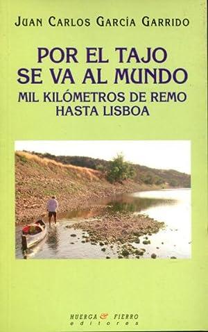 Imagen del vendedor de POR EL TAJO SE VA AL MUNDO. MIL KILOMETROS DE REMO HASTA LISBOA. a la venta por Libreria Anticuaria Jerez