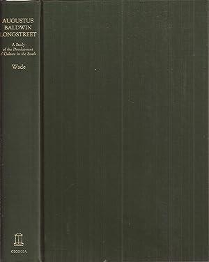 Augustus Baldwin Longstreet: A Study of Development: Wade, John Donald