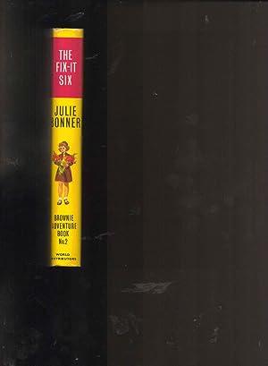 The Fix-it Six. Brownie Adventure Book No. 2: Julie Bonner