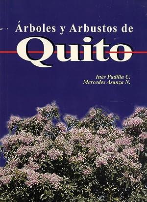Árboles y Arbustos de Quito: Inés Padilla C. & Mercedes Asanza N.