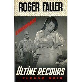 ULTIME RECOURS: ROGER FALLER