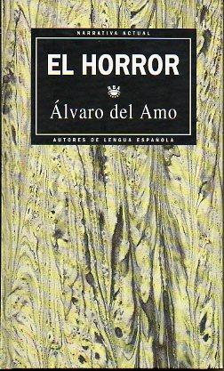 EL HORROR.: Del Amo, Álvaro.