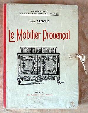 Le Mobilier Provençal.: Algoud (Henri).