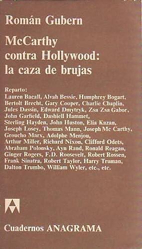 MCCARTHY CONTRA HOLLYWOOD: LA CAZA DE BRUJAS: Gubern, Román