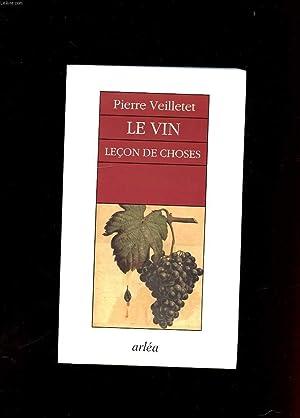 LE VIN. LECON DE CHOSES: VEILLETET PIERRE