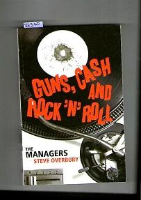 Guns, Cash And Rock 'N' Roll : The Managers