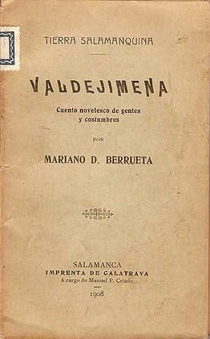 VALDEJIMENA. CUENTO NOVELESCO DE GENTES Y COSTUMBRES: BERRUETA, Mariano D.