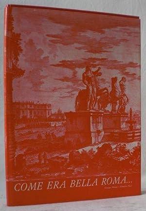 Immagine del venditore per Come era bella Roma. con G.B. Piranesi (Giovanni Battista Piranesi) nella Roma del '700. venduto da AixLibris Antiquariat Klaus Schymiczek