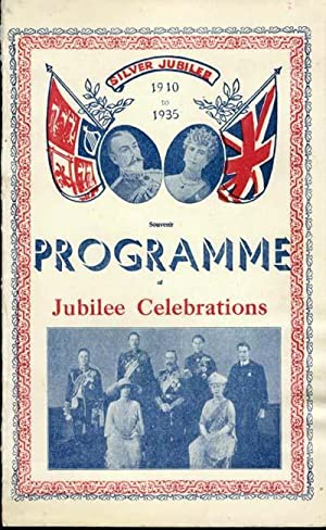 Silver Jubilee 1910 to 1935: Souvenir Programme of Jubilee Celebrations, His Majesty King George V.