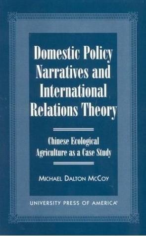 Domestic Policy Narratives and International Relations Theory: Chinese Ecological Agriculture As ...