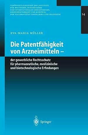 Bild des Verkäufers für Die Patentfähigkeit von Arzneimitteln : Der gewerbliche Rechtsschutz für pharmazeutische, medizinische und biotechnologische Erfindungen zum Verkauf von AHA-BUCH GmbH