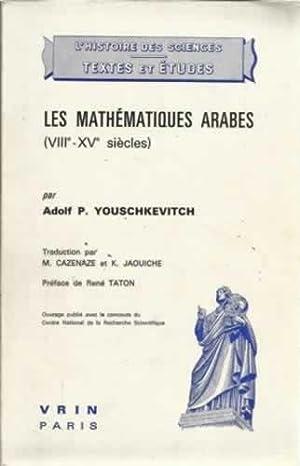Les mathématiques arabes. VIII-XV siècles: Pávlovich Yushkévich, Adolf Andréi