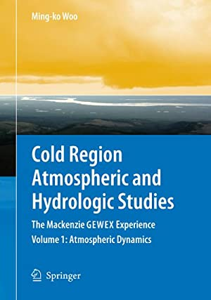 Cold Region Atmospheric and Hydrologic Studies : The Mackenzie GEWEX Experience, Volume 1: ...