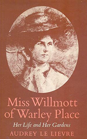Miss Willmott of Warley Place. Her Life: Le Lievre, A.