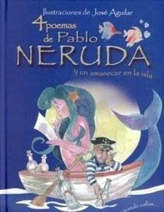 4 POEMAS DE PABLO NERUDA Y UN AMANECER EN LA ISLA: Pablo Neruda