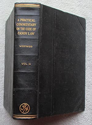 A Practical Commentary on the Code of: Woywod Stanislaus
