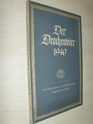 Der Drachentöter 1940. Ein Arbeitsbericht über die Veröffentlichungen des Verlages.: Bibliographie....