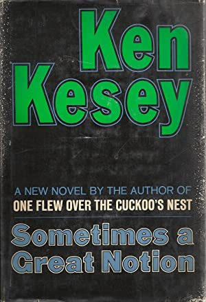 Sometimes A Great Notion: Ken Kesey