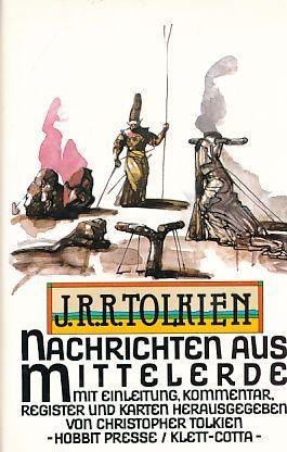 Nachrichten aus Mittelerde. Mit Einl., Kommentar, Reg.: Tolkien, J. R.