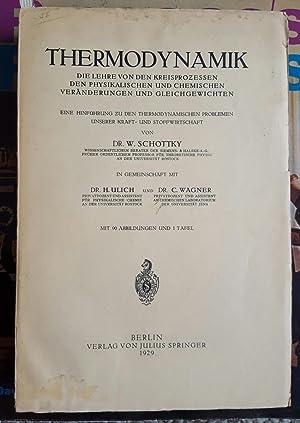 Thermodynamik.: SCHOTTKY, W. H. [Walter Hermann] (1886-1976), in Gemeinschaft mit H[ermann]. ULICH ...