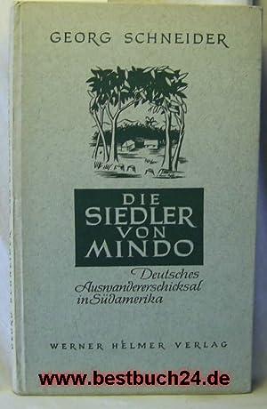 Die Siedler von Mindo; signiert vom Autor,Deutsches Auswandererschicksal in Südamerika,: Schneider,...