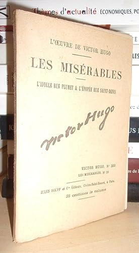 Image du vendeur pour LES MISERABLES - (L'Idylle Rue Plumet & L'Epopée Rue Saint-Denis) N° 23 - L'Oeuvre De Victor Hugo - T203 mis en vente par Planet'book