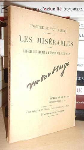 Image du vendeur pour LES MISERABLES - (L'Idylle Rue Plumet & L'Epopée Rue Saint-Denis) N° 19 - L'Oeuvre De Victor Hugo - T199 mis en vente par Planet'book
