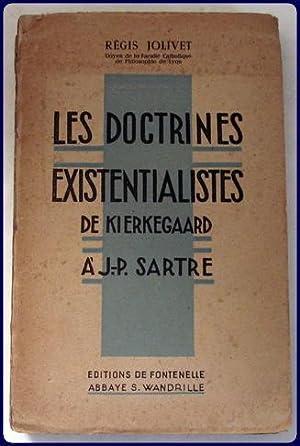 LES DOCTRINES EXISTENTTIALISTES DE KIERKEGAARD A J.: Jolivet, Regis