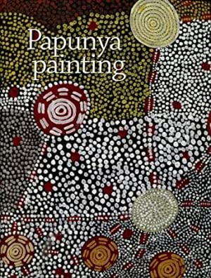 Papunya Painting : Out of the Desert