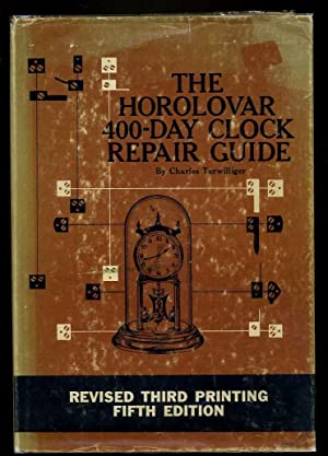 The Horolovar 400-Day Clock Repair Guide: Terwilliger, Charles