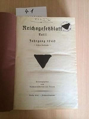 Reichsgesetzblatt Teil I - Jahrgang 1940 - Erstes Halbjahr: Reichsminister des Innern: