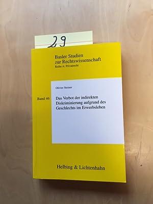 Basler Studium zur Rechtswissenschaft, Reihe A: Privatrecht: - Band 46: Das Verbot der indirekten ...
