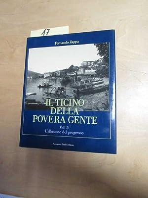 Il Ticino della povera gente - Vol. 2: L illusione del progresso: Zappa, Fernando:
