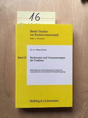 Basler Studien zur Rechtswissenschaft, Reihe A: Privatrecht - Band 23: Rechtsnatur und ...