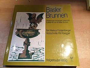 Basler Brunnen - Erläuterungen mit farbigen Holzschnittillustrationen von 40 Basler Brunnen: ...