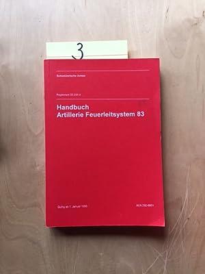 Handbuch Artillerie Feuerleitsystem 83 (Reglement 55.33/I d): Schweizerische Armee: