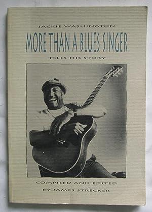 More Than a Blues Singer : Jackie Washington Tells His Story: Strecker, James (Editor)