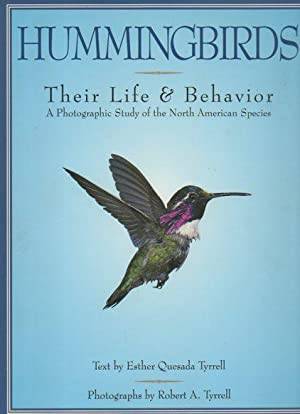 Hummingbirds: Their Life and Behavior, A Photographic Study of the North American Species: Tyrell, ...