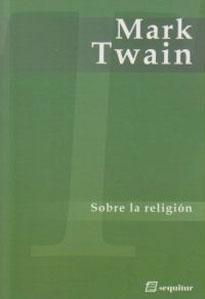 SOBRE LA RELIGION: TWAIN, MARK