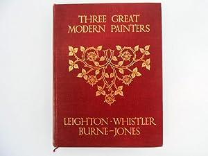 Three Great Modern Painters: Leighton, Whistler, Burne-Jones: Baldry, A. Lys