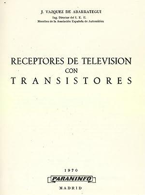 RECEPTORES DE TELEVISION CON TRANSISTORES: J. Vazquez de abarrategui