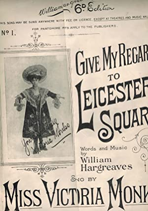 Give My Regards to Leicester Square - Vintage Sheet Music as Sung By Victoria Monks