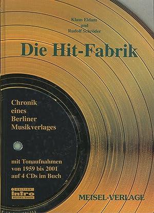 Die Hit-Fabrik :,Chronik eines Berliner Muskverlages (2. Teil) mit Tonaufnahmen von 1959 bis 2001 ...